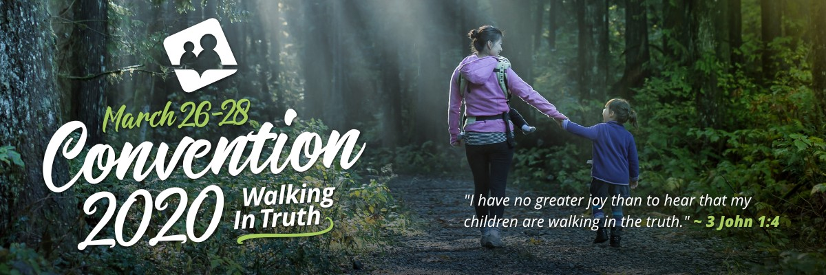 Announcing Our 2020 Convention Theme: Walking in Truth